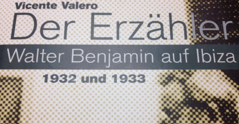 Der Erzähler - Walter Benjamin auf Ibiza